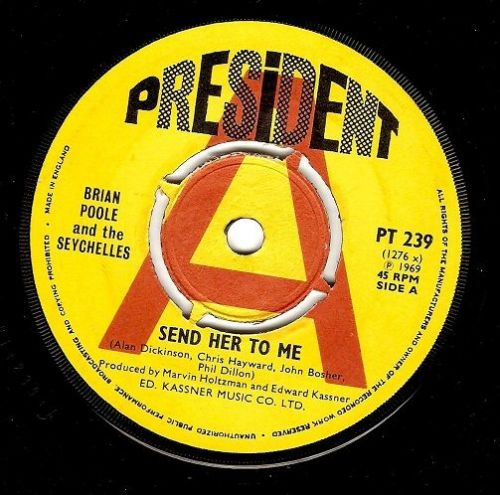 BRIAN POOLE AND THE SEYCHELLES Send Her To Me Vinyl Record 7 Inch President 1969 Demo